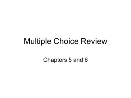Multiple Choice Review