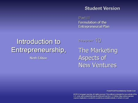 PowerPoint Presentation by Charlie Cook Part III Formulation of the Entrepreneurial Plan C h a p t e r 10 Introduction to Entrepreneurship, Ninth Edition.