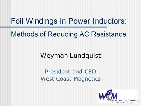 Foil Windings in Power Inductors: Methods of Reducing AC Resistance
