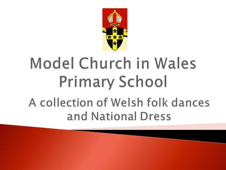 A collection of Welsh folk dances and National Dress.