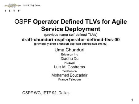OSPF Operator Defined TLVs for Agile Service Deployment (previous name self-defined TLVs) draft-chunduri-ospf-operator-defined-tlvs-00 (previously: draft-chunduri-ospf-self-defined-sub-tlvs-03)