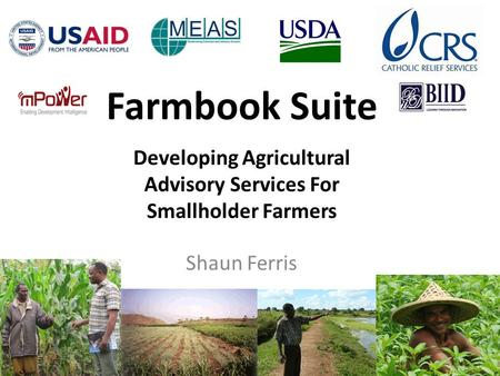 Farmbook Suite Developing Agricultural Advisory Services For Smallholder Farmers Shaun Ferris.