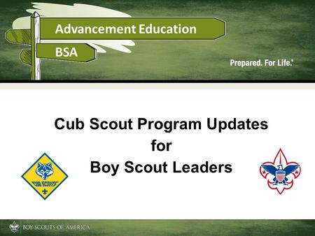 Cub Scout Program Updates for Boy Scout Leaders. 2 Change is Coming! New handbooks New requirements New recognition items New leader guides Scout Oath.