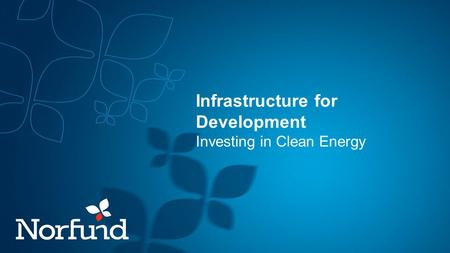 Infrastructure for Development Investing in Clean Energy.