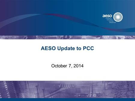 AESO Update to PCC October 7, 2014. 2 AESO October 2014 Update The AESO has published 20 year regional plans on its website –Forecasting 2.4% overall.