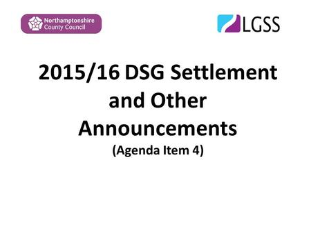 2015/16 DSG Settlement and Other Announcements (Agenda Item 4)
