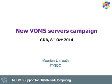 New VOMS servers campaign GDB, 8 th Oct 2014 Maarten Litmaath IT/SDC.