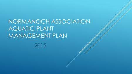 NORMANOCH ASSOCIATION AQUATIC PLANT MANAGEMENT PLAN 2015.