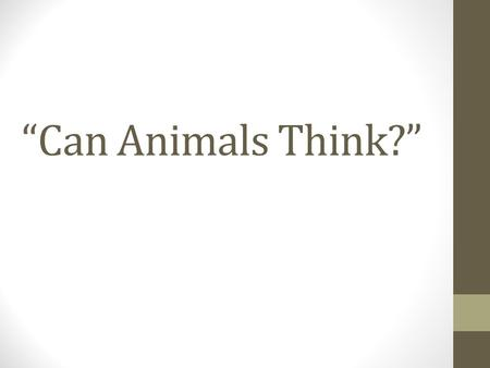 """Can Animals Think?""."