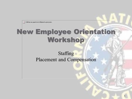 1 New Employee Orientation Workshop Staffing Placement and Compensation.