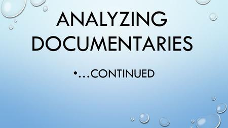 "ANALYZING DOCUMENTARIES …CONTINUED. MORE CONVENTIONS OF ARGUMENTS: ""CHAPTER 16 –WHAT COUNTS AS EVIDENCE?"" EVIDENCE & ARGUMENTS PRECEDENCE – EXAMPLES OF."