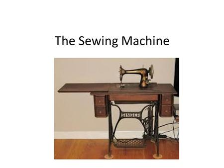 The Sewing Machine.