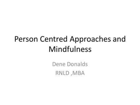 Person Centred Approaches and Mindfulness