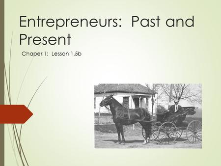 Entrepreneurs: Past and Present