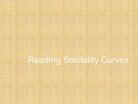 Reading Solubility Curves