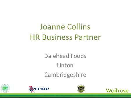 Joanne Collins HR Business Partner Dalehead Foods Linton Cambridgeshire.