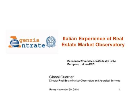 1 Permanent Committee on Cadastre in the European Union – PCC Gianni Guerrieri Director Real Estate Market Observatory and Appraisal Services Italian Experience.