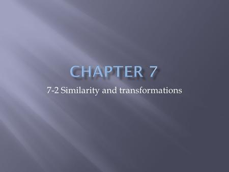 7-2 Similarity and transformations