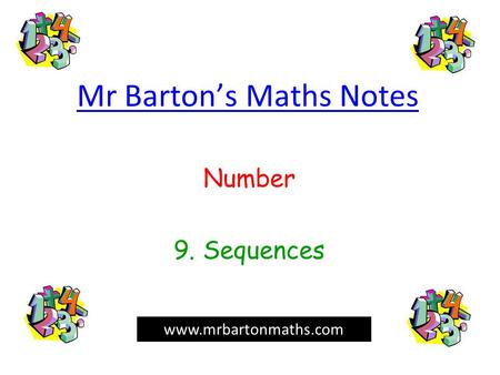 Mr Barton's Maths Notes Number 9. Sequences www.mrbartonmaths.com.