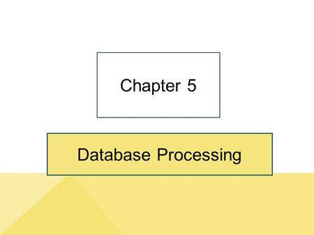 "Database Processing Chapter 5. 5-2 No, Drew, You Don't Know Anything About Report Writing."" Copyright © 2014 Pearson Education, Inc. Publishing as Prentice."