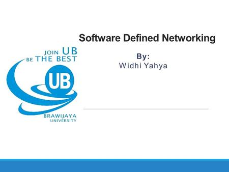 Software Defined Networking By: Widhi Yahya. Introduction.