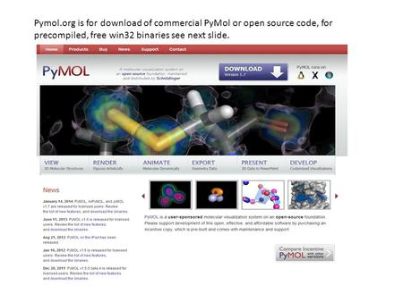 Pymol.org is for download of commercial PyMol or open source code, for precompiled, free win32 binaries see next slide.