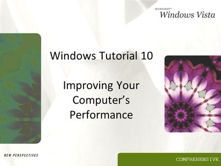 COMPREHENSIVE Windows Tutorial 10 Improving Your Computer's Performance.