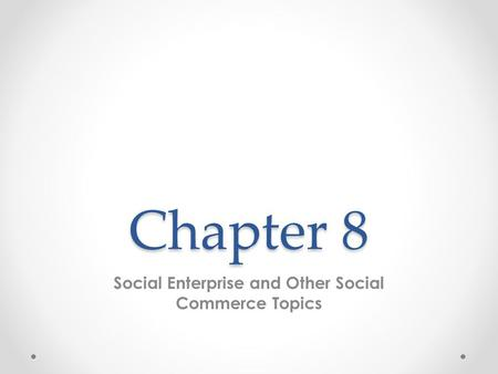 Social Enterprise and Other Social Commerce Topics