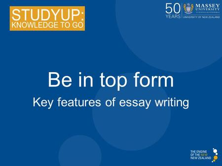 Key features of essay writing