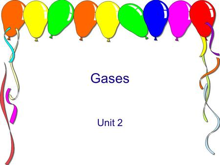 Gases Unit 2. Combined Gas Law Combines the laws of Boyle (P,V), Charles (V, T), and Gay-Lussac (P, T) Relates: P, V, Twhen n is constant Equation:P 1.