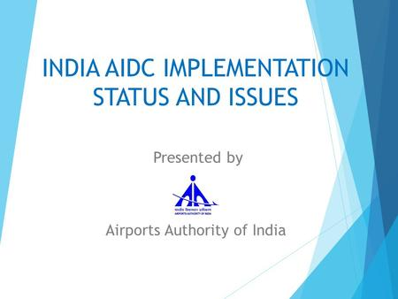INDIA AIDC IMPLEMENTATION STATUS AND ISSUES