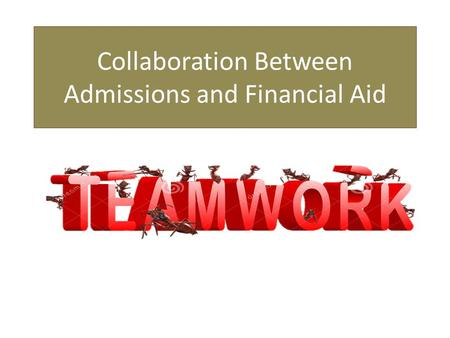 Collaboration Between Admissions and Financial Aid.