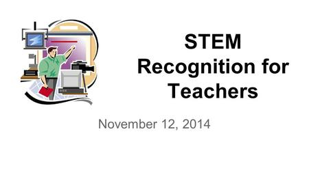 STEM Recognition for Teachers November 12, 2014. TWO Types of STEM Recognition 1)Coweta County STEM Certification: ECHS had many STEM Certified Teachers.