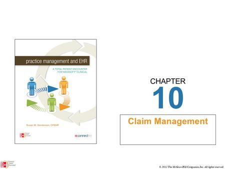CHAPTER © 2012 The McGraw-Hill Companies, Inc. All rights reserved. 10 Claim Management.