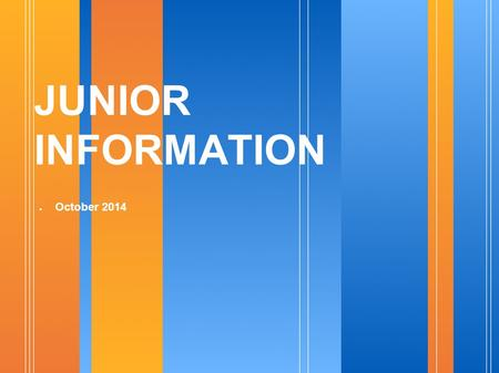 JUNIOR INFORMATION ● October 2014. 7/3/2015 H:\Counseling Office Documents\Junior Conferences\Junior Conference Presentation.odppage 2 Counseling Webpage.