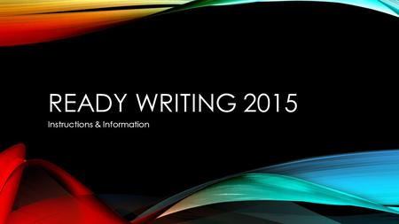 READY WRITING 2015 Instructions & Information. WHEN WILL WE TAKE THE TEST Dates are indicated on the TAPPS calendar: 1A and 2A on February 17 th 3A February.