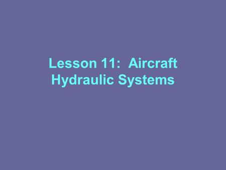 Lesson 11: Aircraft Hydraulic Systems