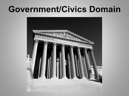 Government/Civics Domain. Democracy Rule of ALL. A country or nation where the people hold supreme power. Usually, they exercise their power by electing.