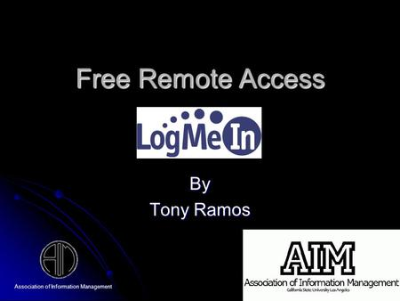 Association of Information Management Free Remote Access By Tony Ramos.