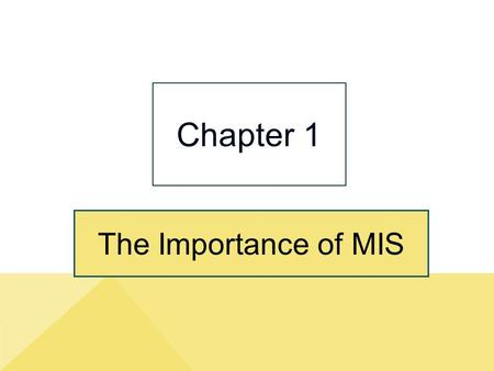 The Importance of MIS Chapter 1. 1-2 Jennifer lacks skills FlexTime needs 1.Abstract reasoning skills 2.Systems thinking skills 3.Collaboration skills.