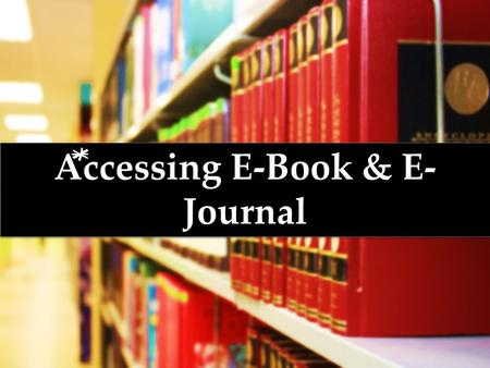 Library.inti.edu.my Accessing E-Book & E- Journal.
