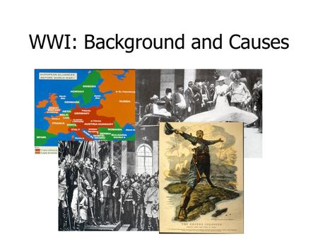 an analysis of the background causes of world war 1 &btng=search one  militarism was one of the four major causes of the war   world history standard: 105 students analyze the causes and course of the  first.