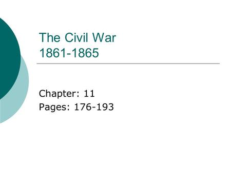 The Civil War 1861-1865 Chapter: 11 Pages: 176-193.