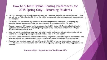 How to Submit Online Housing Preferences for 2015 Spring Only – Returning Students The 2015 Spring Housing Online Preference process will take place beginning.