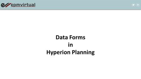 Data Forms in Hyperion Planning. Data Forms are used by the business users and planners to enter, update and analyze the data. Actually, data forms.