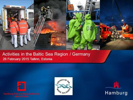 1 Mastertitelformat bearbeiten Master-Untertitelformat bearbeiten Activities in the Baltic Sea Region / Germany Hamburg Fire and Rescue Service Marko Florek.