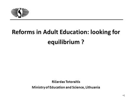 Reforms in Adult Education: looking for equilibrium ?