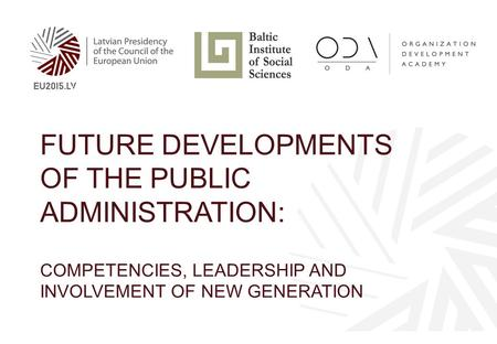 FUTURE DEVELOPMENTS OF THE PUBLIC ADMINISTRATION: COMPETENCIES, LEADERSHIP AND INVOLVEMENT OF NEW GENERATION.