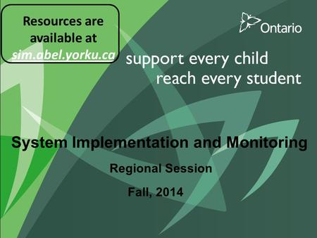 System Implementation and Monitoring Regional Session Fall, 2014 Resources are available at sim.abel.yorku.ca.