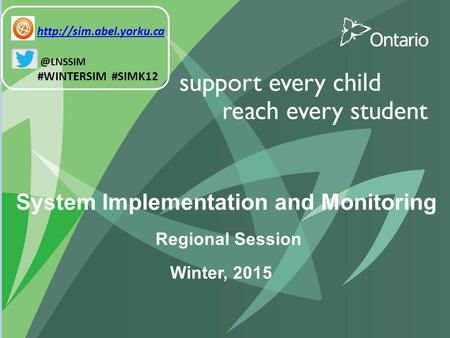 System Implementation and Monitoring Regional Session Winter, 2015 #WINTERSIM #SIMK12.